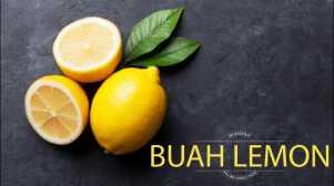 Selain Sehat untuk Tubuh, Ini Manfaat Buah Lemon yang Kalian Harus Tahu