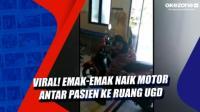 Viral! Emak-Emak Naik Motor Antar Pasien ke Ruang UGD