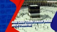 Arab Saudi Terima Jamaah Umrah Mulai 9 Agustus