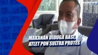 Makanan Diduga Basi, Atlet PON Sultra Protes