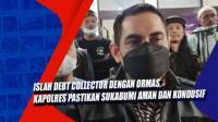 Islah Debt Collector dengan Ormas, Kapolres Pastikan Sukabumi Aman dan Kondusif