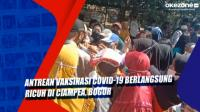 Antrean Vaksinasi Covid-19 Berlangsung Ricuh di Ciampea, Bogor