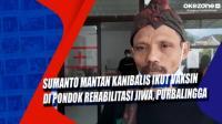 Sumanto Mantan Kanibalis Ikut Vaksin di Pondok Rehabilitasi Jiwa, Purbalingga