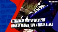 Kecelakaan Maut di Tol Cipali, Minibus Tabrak Truk, 4 Tewas 8 Luka