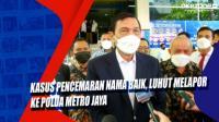 Kasus Pencemaran Nama Baik, Luhut Melapor ke Polda Metro Jaya