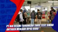 PT KAI Resmi Turunkan Tarif Test Swab Antigen Menjadi Rp45 Ribu