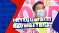 Percintaan Anwar Sanjaya dengan Aya Renita Kandas