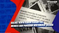 Rachel Venya Kabur Karantina, Menkes dan Pangdam Jaya Angkat Bicara