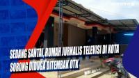 Sedang Santai, Rumah Jurnalis Televisi di Kota Sorong Diduga Ditembak OTK