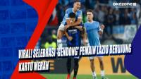 Viral! Selebrasi 'Gendong' Pemain Lazio Berujung kartu Merah
