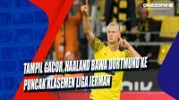 Tampil Gacor, Haaland Bawa Dortmund ke Puncak Klasemen Liga Jerman
