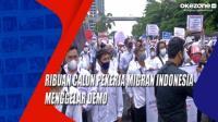 Ribuan Calon Pekerja Migran Indonesia Menggelar Demo