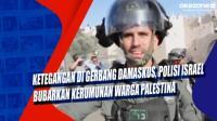 Ketegangan di Gerbang Damaskus, Polisi Israel Bubarkan Kerumunan Warga Palestina
