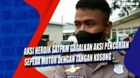Aksi Heroik Satpam Gagalkan Aksi Pencurian Sepeda Motor dengan Tangan Kosong
