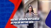 Rachel Vennya Diperiksa di Polda Metro Jaya