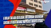 6 Bulan Tak Ada Kejelasan, Ibu Korban Kekerasan Seksual di Koja Datangi Mapolres Jakarta Utara