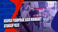 Rekayasa Perampokan, Kasir Minimarket Ditangkap Polisi