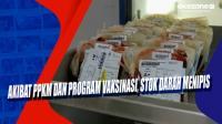 Akibat PPKM dan Program Vaksinasi, Stok Darah Menipis