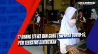 77 Orang Siswa dan Guru Terpapar Covid-19, PTM Terbatas Dihentikan