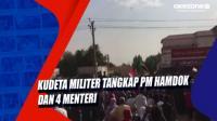 Kudeta Militer Tangkap PM Hamdok dan 4 Menteri