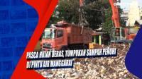 Pasca Hujan Deras, Tumpukan Sampah Penuhi di Pintu Air Manggarai