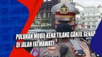 Puluhan Mobil Kena Tilang Ganjil Genap di Jalan Fatmawati