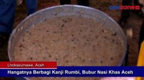Hangatnya Berbagi Kanji Rumbi, Bubur Nasi Khas Aceh