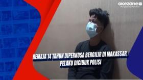 Remaja 14 Tahun Diperkosa Bergilir di Makassar, Pelaku Diciduk Polisi
