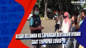 Kisah Relawan RS Lapangan Bertaruh Nyawa saat Terpapar Covid-19