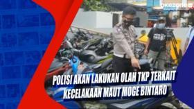 Polisi Akan Lakukan Olah TKP Terkait Kecelakaan Maut Moge Bintaro