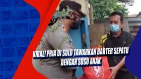 Viral! Pria di Solo Tawarkan Barter Sepatu dengan Susu Anak