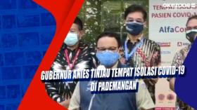 Gubernur Anies Tinjau Tempat Isolasi Covid-19 di Pademangan