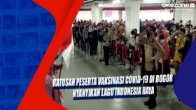 Ratusan Peserta Vaksinasi Covid-19 di Bogor Nyanyikan Lagu Indonesia Raya