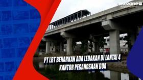 PT LRT Benarkan Ada Ledakan di Lantai 4 Kantor Pegangsaan Dua