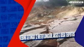 Tebing Setinggi 12 Meter Longsor, Akses 3 Desa Terputus