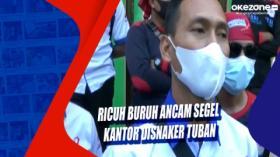 Ricuh Buruh Ancam Segel Kantor Disnaker Tuban