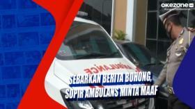 Sebarkan Berita Bohong, Sopir Ambulans Minta Maaf