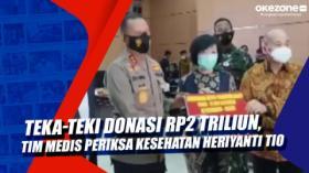 Teka-teki Donasi Rp2 Triliun, Tim Medis Periksa Kesehatan Heriyanti Tio