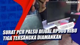 Surat PCR Palsu Dijual Rp900 Ribu, Tiga Tersangka Diamankan