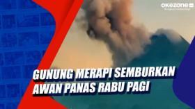 Gunung Merapi Semburkan Awan Panas Rabu Pagi