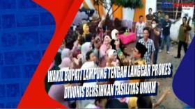 Wakil Bupati Lampung Tengah Langgar Prokes Divonis Bersihkan Fasilitas Umum