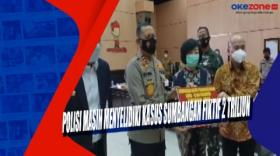 Polisi Masih Menyelidiki Kasus Sumbangan Fiktif 2 Triliun