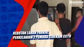 Rebutan Lahan Parkir, Perkelahian 2 Pemuda Terekam CCTV