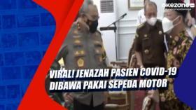 Viral! Jenazah Pasien Covid-19 Dibawa Pakai Sepeda Motor
