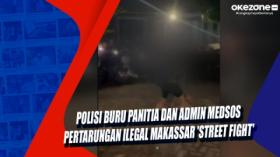 Polisi Buru Panitia dan Admin Medsos Pertarungan Ilegal Makassar 'Street Fight'