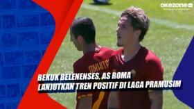 Bekuk Belenenses, AS Roma Lanjutkan Tren Positif di Laga Pramusim