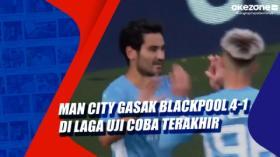 Man City Gasak Blackpool 4-1 di Laga Uji Coba Terakhir