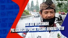 Tak Ada Wisatawan, PKL Kawasan Puncak Pasang Bendera Putih