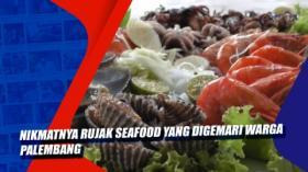 Nikmatnya Rujak Seafood yang Digemari Warga Palembang