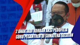 2 Anak Jadi Korban Aksi Pedofilia Guru Pesantren di Sumatera Selatan